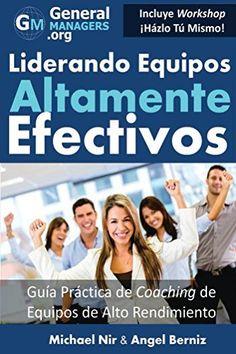 #Coaching y Liderazgo: Liderando Equipos Altamente Efectivos - Guia Practica de Coaching de Equipos de Alto Rendimiento (Series de Influencia y Liderazgo ... (The Leadership Series) (Spanish Edition) by Michael Nir, http://www.amazon.com/dp/B00M8AZX8O/ref=cm_sw_r_pi_dp_eo-fub1EVMM8G #leadership #Spanish edition of http://www.amazon.com/Leadership-Effective-Transform-Exceptionally-Professional-ebook/dp/B00B4ZVPQI/