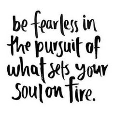 Top 20 Life Quotes brainyquote be fearless in the pursuit of what sets your soul on fire , do what is raight not what is easy Quotes Dream, Quotes To Live By, Me Quotes, Funny Quotes, Motivational Quotes For Success, Positive Quotes, Inspirational Quotes, Motivation Quotes, Funny Shirt Sayings