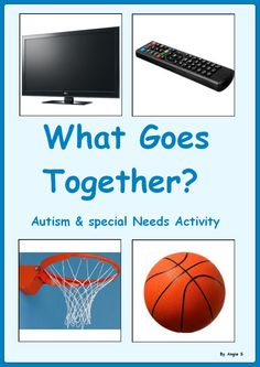 WHAT GOES TOGETHER- Autism & Special Needs. For more resources follow http://www.pinterest.com/angelajuvic/angie-s-tpt-store/