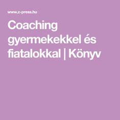 Coaching gyermekekkel és fiatalokkal   Könyv