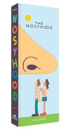 'The Nosyhood', my first kids book will be out this May from McSweeney's McMullens. Here's a peek at the cover/spine.
