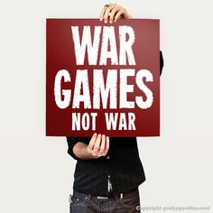 War Games. Not War Posters https://www.geekygoodies.com/product-page/war-game-not-war-poster   #war #gamer #BoardGames #TabletopGames #grok #WarGamers #soldier #WarGame #minis #MiniatureGames #WWIII #WarGamer #grognard #grognards #WarGaming #GeekyGoodies #WarGames  #posters #art #prints #decor #poster