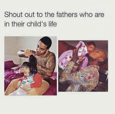Good fathers where yall at?