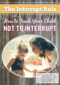 How to Teach Your Child Not to Interrupt - Not Consumed
