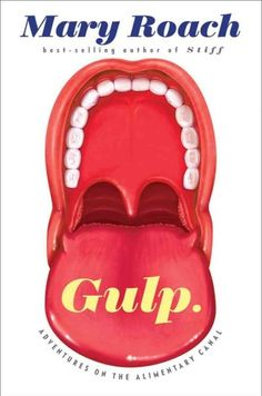 Gulp by Mary Roach. This was sooo good and science-y!