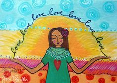 This print hangs in my studio and reminds me daily to choose love. :: Self Love by Lori Portka Love Always, Love Is All, May We All, Let Your Light Shine, Choose Love, Mixed Media Painting, Copics, Self Love, Original Artwork