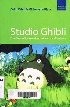 """Studio Ghibli: the films of Hayao Miyazaki and Isao Takahata / Colin Odell & Michelle Le Blanc. Harpenden: Kamera, 2009. http://adrastea.ugr.es/record=b2195636~S1*spi #BibliotecaUGR #HayaoMiyazaki #Ghibli Ciclo """"Maestros del cine de animación (I): Hayao Miyazaki"""" Universidad de Granada, La Madraza.Centro de Cultura Contemporánea. #MiyazakiUGR #MaestrosAnimaciónUGR http://lamadraza.ugr.es/"""