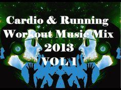 Cardio / Running Workout Music Mix 2013 VOL 1