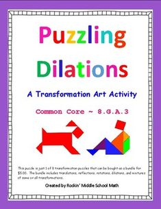 This is a high interest, interactive activity that will allow you to easily see if your students have mastered dilations on a coordinate plane. Students must use the given pre-image points, perform the stated dilations, and then plot the new image points to create a figure which they can then color and decorate. This can be used as an in class or home project or an assessment.
