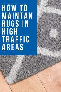 Maintaining Rugs In High Traffic Areas With Images Rugs How