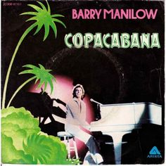 """Top 10 Story Songs All About Death - """"Copacabana"""" by Barry Manilow (not my personal favourite though)"""