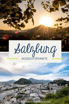 Kennst du schon diese Aussichtspunkte in Salzburg? Ich zeige dir 16 verschiedene Orte an denen du in Salzburg einen wahnsinnig schönen Ausblick hast! #Salzburg #Österreich #Urlaub #Städtereise #Aussichtspunkte
