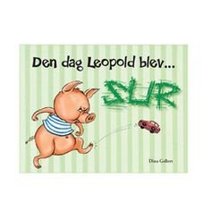Den dag Leopold blev sur - lille bog om STORE følelser
