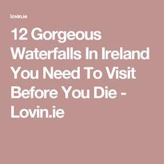 12 Gorgeous Waterfalls In Ireland You Need To Visit Before You Die - Lovin. Good Burger, Ireland, Waterfalls, City, Burgers, Places, Food, Hamburgers, Essen