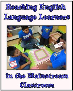 Reaching English Language Learners in the Mainstream Classroom  http://www.minds-in-bloom.com/2013/05/reaching-english-language-learners-in.html#