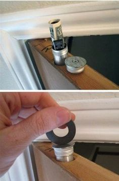 You can actually create a great hiding place for cash in the top of any interior door. You just have to drill a hole and insert a metal tube that will keep cash and smaller items out of view. This is a great place to hide jewelry and anything relatively small and you can stash away some extra cash to save for a rainy day. Use a magnet to get it back out. (NO HOW TO, ONLY PHOTO)