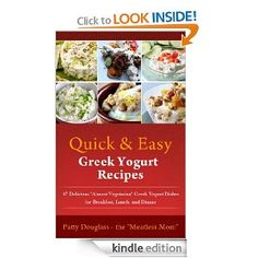 "Quick & Easy Greek Yogurt Recipes: 47 Delicious ""Almost Vegetarian"" Greek Yogurt Dishes for Breakfast, Lunch, and Dinner (Quick & Easy Meatless Recipes) ... Free Kindle Edition"
