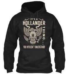 Its a HOLLANDER Thing #Hollander