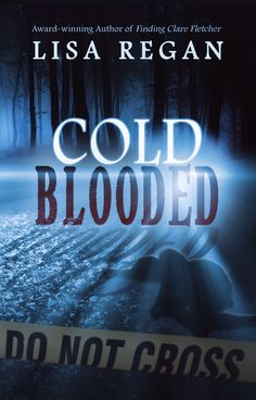 Book Title: Cold Blooded Author: Lisa Regan Amazon US:http://amzn.to/1HC4u3B Amazon UK:http://amzn.to/1NDW5mt B&N:http://bit.ly/1RHIXMl Kobo:http://bit.ly/1Sbjwmg iTunes:http://apple.co/1WI1ajw   Add the book to Goodreads ➜http://bit.ly/20FR6Hf   @Lisalregan @bookenthupromo