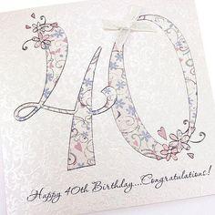 Handmade Beautiful Chic Floral 40th Birthday Card
