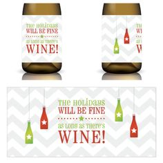 Holiday Wine Label Printable by Winos Only. Perfect for the stresses of the holiday season. #holidayentertaining