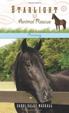 Runaway (Starlight Animal Rescue) by Dandi Daley Mackall. $5.99. Publication: August 18, 2008. Series - Starlight Animal Rescue (Book 1). Publisher: Tyndale Kids (August 18, 2008). Reading level: Ages 8 and up
