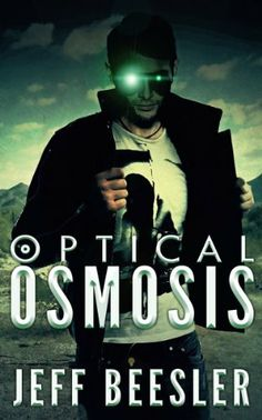 Optical Osmosis by Jeff Beesler, written by a personal friend.