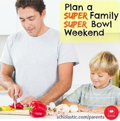 Tips for adding learning, exercise, and healthy snacking to your family's Super Bowl weekend!