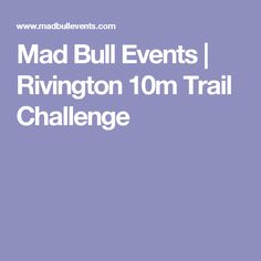 Sunday 9th April.  Mad Bull Events | Rivington 10m Trail Challenge