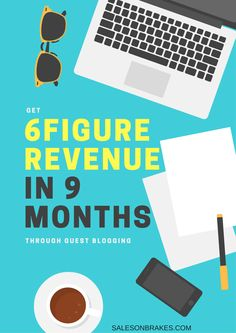 Learn how one startup was able to generate a 6 figure revenue in 9 months through intensive guest blogging