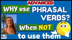 Now WHY do we USE PHRASAL VERBS when they're longer than the original verb they substitute? … and WHEN SHOULDN'T we use them? WHY use PHRASAL VERBS & when NOT to USE them Speak English Fluently