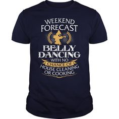 Weekend Forecast Belly Dancing With No Chance Of House Cleaning Or Cooking