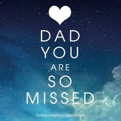 Quotes for Death - Miss you dad so much Daddy I Miss You, Miss You Dad Quotes, Love You Dad, Missing Dad Quotes, Missing Dad In Heaven, Dad In Heaven Quotes, Rip Daddy, Rip Dad Quotes, Father Passed Away Quotes