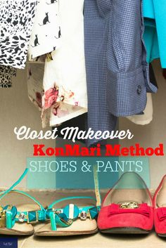 Take Control of the Clutter. We are in the master bedroom closet. Focusing on pants and shoes. See my tips for using the KonMari Method.
