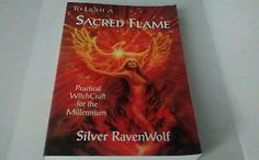 To Light A Sacred Flame: Silver RavenWolf First Edition Third Printing 1999
