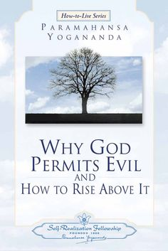 Why God Permits Evil: and How to Rise Above It