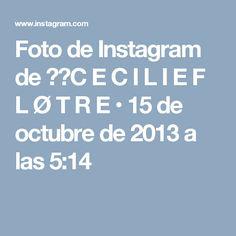 Foto de Instagram de 🇳🇴C E C I L I E   F L Ø T R E • 15 de octubre de 2013 a las 5:14