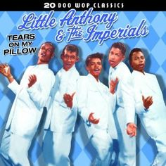 popular doo wop singers | Amazon.com: 20 Doo Wop Classics - Tears On My Pillow: Little Anthony ...
