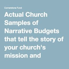 Actual Church Samples of Narrative Budgets that tell the story of your church's mission and inspires giving.
