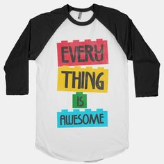 Everything is Awesome | T-Shirts, Tank Tops, Sweatshirts and Hoodies | HUMAN