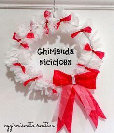 Oggi mi sento creativa: Ghirlande natalizie riciclose
