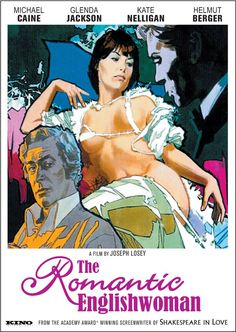 The Romantic Englishwoman (1975)Stars: Glenda Jackson, Michael Caine, Helmut Berger, Michael Lonsdale, Marcus Richardson ~ Directed by  Joseph Losey