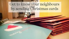 "Sending greetings cards is a great way to get to know your neighbours if you've recently moved house. Jut sign your names and write the first line of your address inside. Write ""Merry Christmas"" on the front if you don't know your neighbour's names. If you receive cards in return, you will know your neighbours' names and they will know yours! - See more at: http://www.glamumous.co.uk/2013/12/top-tips-for-everything-you-need-this.html#sthash.xLXdZjVy.dpuf"