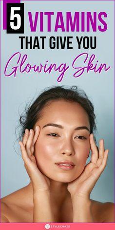 5 Vitamins That Give You Glowing Skin