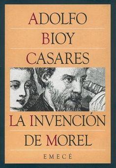 La invención de Morel, Adolfo Bioy Casares
