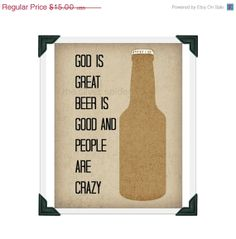 winter sale // God is Great Beer is Good People by TheSilverSpider, $12.00