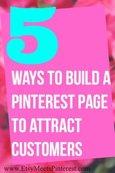 Discover 5 ways to build a Pinterest page that attracts customers to your Etsy or online shop. Read more Pinterest marketing tips at EtsyMeetsPinterest.com.