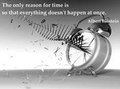 """Albert Einstein quote about """"time"""", Danny Boyle brought up and mentioned that the only place where everything can happen at once is in cinema Einstein Time, Albert Einstein Quotes, Amazing Quotes, Great Quotes, Motivational Quotes, Inspirational Quotes, Positive Quotes, Quote Of The Week, Thing 1"""