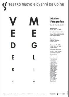 """Inaugurazione mostra fotografica """"Vedere Meglio"""" 28 novembre 2012 ore 18.00 Udine Teatro Nuovo (spazio Fantoni)"""