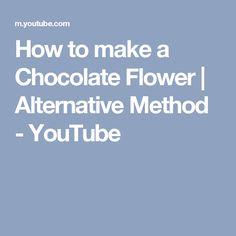 How to make a Chocolate Flower | Alternative Method - YouTube